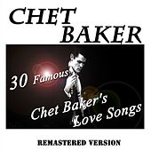 30 Famous Chet Baker's Love Songs (Remastered Version) de Chet Baker