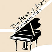 The Best Of Jazz 200 Classics, Vol.3 de Various Artists