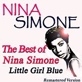 The Best of Nina Simone: Little Girl Blue (Remastered Version) de Nina Simone