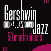 Gershwin Jazz - 50 Masterpieces by Various Artists