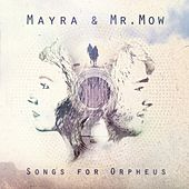 Songs for Orpheus by Mayra