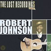 Robert Johnson the Lost Recordings (Remastered) by Robert Johnson