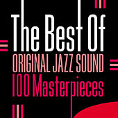 The Best Of Original Jazz Sound - 100 Masterpieces de Various Artists