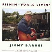 Fishin' for a Livin' by Jimmy Barnes
