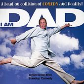 I Am Dad by Kenn Kington