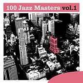 100 Jazz Masters, Vol.1 by Various Artists