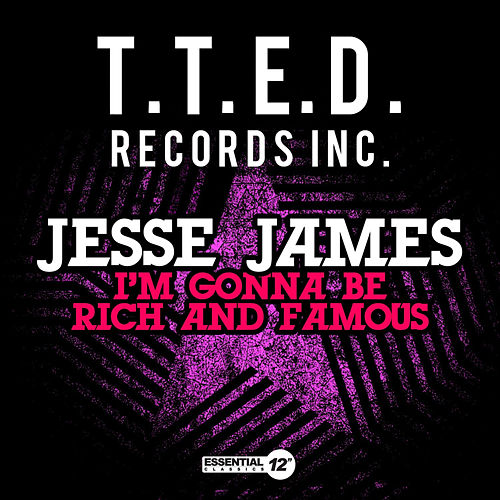 I'm Gonna Be Rich And Famous by Jesse James