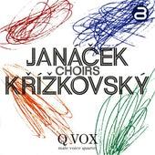 Janacek & Krizkovsky: Choirs de Various Artists