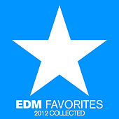 EDM Favorites 2012 Collected de Various Artists