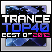 Trance Top 40 - Best Of 2012 von Various Artists