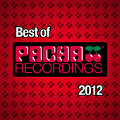 Best of Pacha Recordings 2012 by Various Artists
