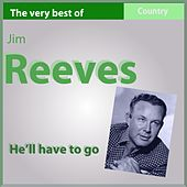 The Very Best of Jim Reeves: He'll Have to Go by Jim Reeves