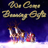 We Come Bearing Gifts by Various Artists