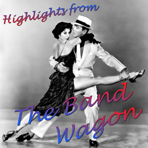 OST- Highlights from The Band Wagon by Various Artists