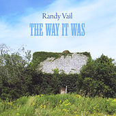 The Way It Was by Randy Vail