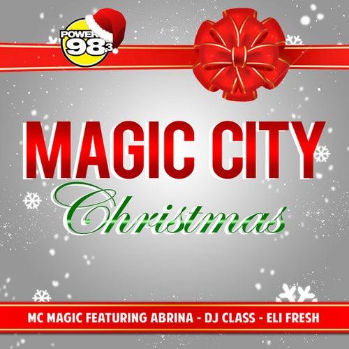 Magic City Christmas (feat. Abrina, Dj Class & Eli Fresh) by MC Magic
