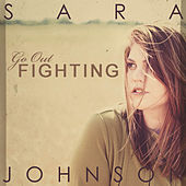 Go Out Fighting by Sara Johnson