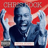 Never Scared by Chris Rock