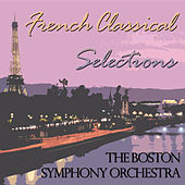 French Classical Selections von Boston Symphony Orchestra