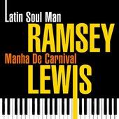 Latin Soul Man - Manha De Carnival von Ramsey Lewis