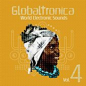 Globaltronica: World Electronic Sounds Vol. 4 by Various Artists