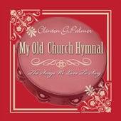 My Old Church Hymnal by Clinton G. Palmer