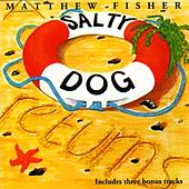 A Salty Dog Returns by Matthew Fisher