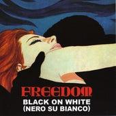 Black On White (Nero Su Bianco) by Freedom