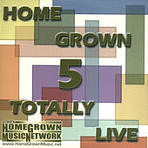 Home Grown 5: Totally Live by Various Artists