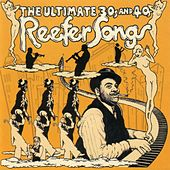 The Ultimate 30s and 40s Reefer Songs by Various Artists