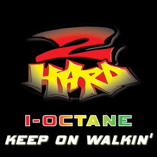 Keep On Walkin' by I-Octane