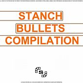 Stanch Bullets Compilation by Various Artists