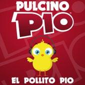 El Pollito Pio by Pulcino Pio