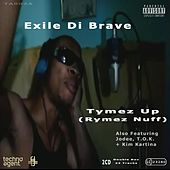 Tymez Up (Rymez Nuff) - EP by Exile Di Brave