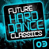 Future Hard Dance Classics Vol. 3 - EP de Various Artists