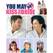 You May Not Kiss The Bride (Original Motion Picture Soundtrack) by Various Artists