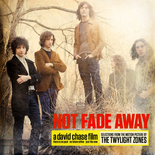 Not Fade Away (Selections From The Motion Picture) by The Twylight Zones