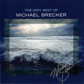 The Very Best Of Michael Brecker by Michael Brecker