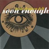 Soon Enough by Josh Clayton-Felt