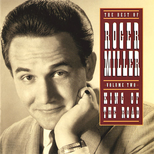 The Best Of Roger Miller Volume Two: King Of The Road by Roger Miller