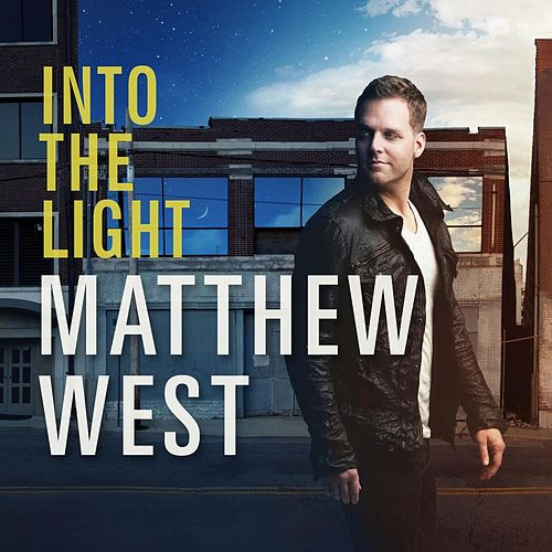 Into the Light by Matthew West