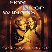 For the Rest of My Life by Mom and Pop Winans