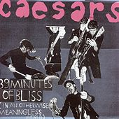 39 Minutes Of Bliss (In An Otherwise Meaningless World) von Caesars