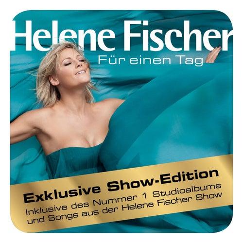 Für einen Tag (Helene Fischer Show Edition) by Helene Fischer