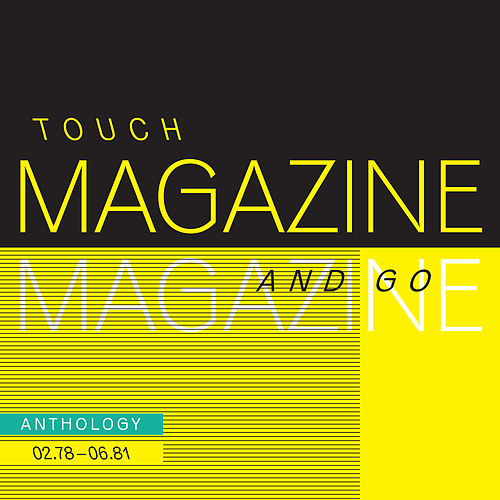 Touch And Go: Anthology 02.78 - 06.81 by Magazine