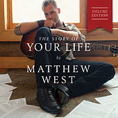 The Story Of Your Life (Deluxe Edition) by Matthew West