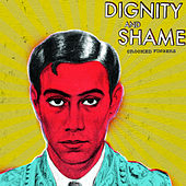 Dignity And Shame by Crooked Fingers