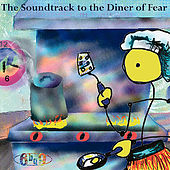 The Soundtrack to the Diner of Fear by 6bq9