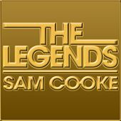 The Legends - Sam Cooke by Sam Cooke