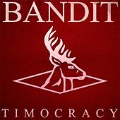 Timocracy by Bandit